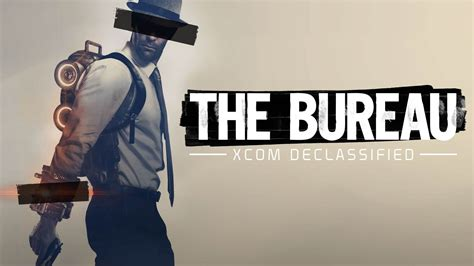 the bureau xcom declassified 39 the bureau xcom declassified 39 should been a