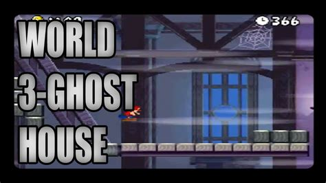New Super Mario Bros Ds World 3 Ghost House Youtube