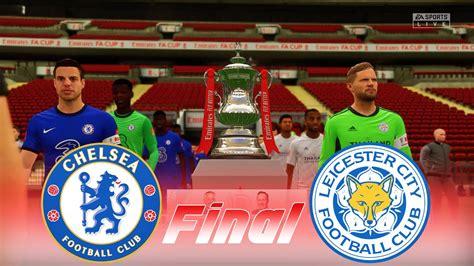 FIFA 21 - CHELSEA vs LEICESTER CITY   FA Cup Final 2021 ...