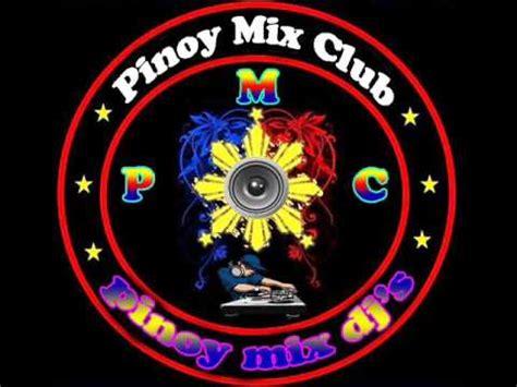 Pinoy Mix Club Budots Nonstop Dj Lloyd 2013 Youtube