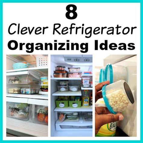 Ideas Organizing by 8 Clever Refrigerator Organizing Ideas Hacks To Gain