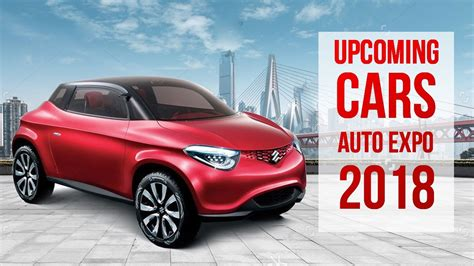 Auto Expo 2018-new Launches And Upcoming Cars By  first