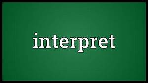 Interpret Meaning - YouTube