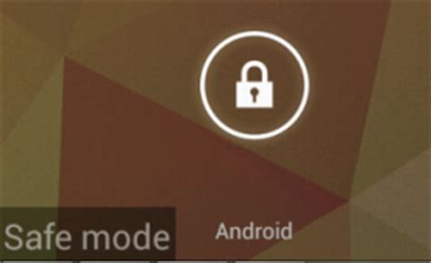 how to get out of safe mode android android jelly bean reboot into safe mode