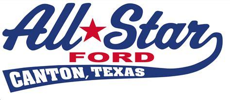 All Star Ford   Canton   Canton, TX: Read Consumer reviews