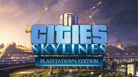 Cities Skylines  Ab 2017 Auch Für Playstation 4 Polyradar