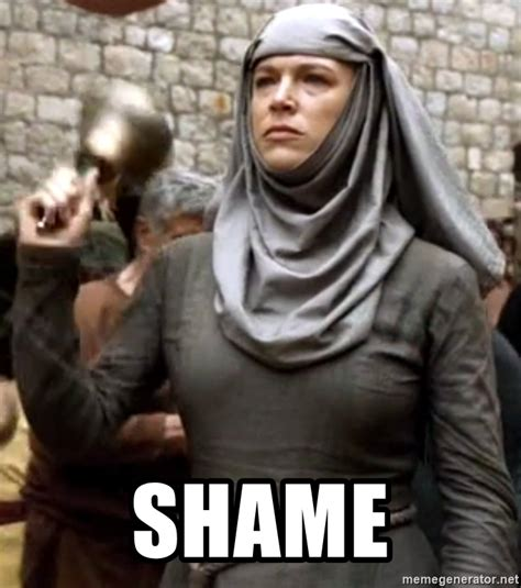 Shame Meme - shame shame nun game of thrones meme generator