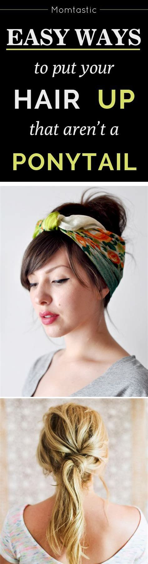 cute hairstyles to put your hair up 31 easy ways to put your hair up beyond a basic ponytail