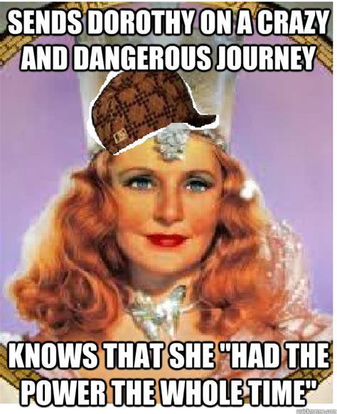 Dorothy Meme - glinda the good witch meme memes