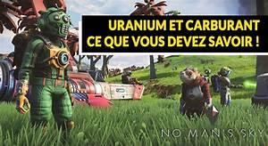 Ou Trouver Du Carburant : no man 39 s sky next ou trouver de l 39 uranium et comment mettre du carburant dans son vaisseau ~ Maxctalentgroup.com Avis de Voitures