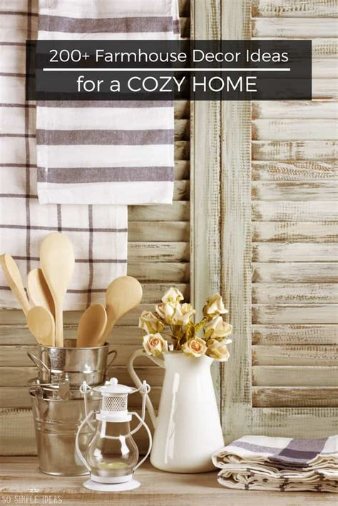 Simple Home Decor Ideas by 200 Creative Farmhouse Decor Ideas For A Cozy Home So