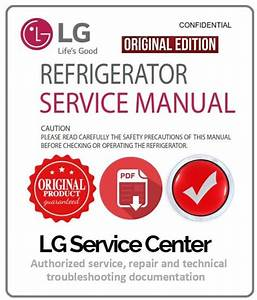 Lg Gb5533bmtw Refrigerator Service Manual And Repair Guide