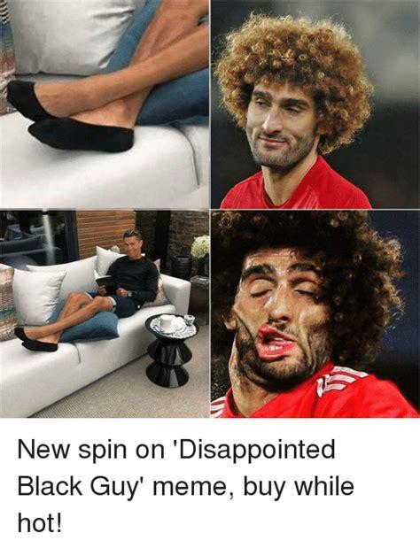 Memes About Guys 25 Best Memes About Black Meme Black Memes