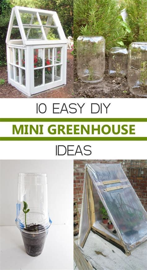 Want the best free diy greenhouse plans? 10 Easy DIY Mini Greenhouse Ideas | Diy mini greenhouse ...