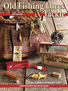 Old Fishing Lures  U0026 Tackle  Identification And Value Guide
