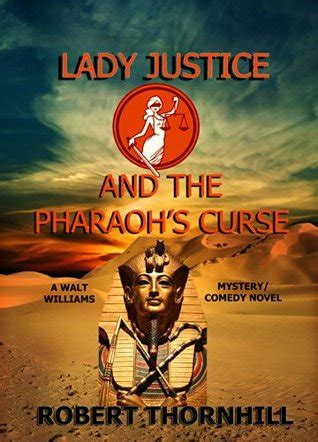 lady justice   pharaohs curse  robert thornhill reviews discussion bookclubs lists