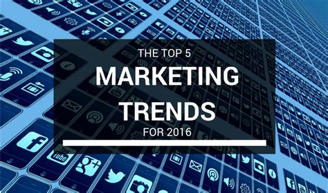 Best Digital Marketing Classes 2016 by Top 5 Digital Marketing Trends For 2016 Benedetti