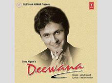 Deewana 1999 Sonu Nigam Listen to Deewana songs