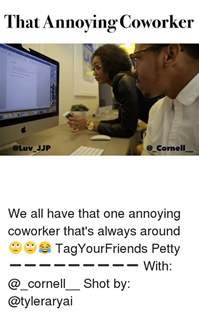 We All Have That One Annoying Co-Worker