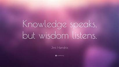 Wisdom Knowledge Listens Hendrix Jimi Speaks Quote