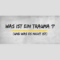 Was Ist Ein Trauma? (und Was Es Nicht Ist