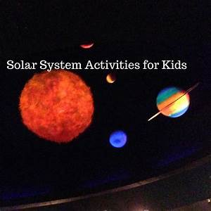 Solar System Activities for Kids - The Learning Basket