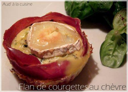 aud a la cuisine flan de courgettes au ch 232 vre en robe de jambon serrano