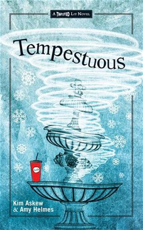 tempestuous a modern day spin on shakespeare s the tempest twisted lit 1 by askew