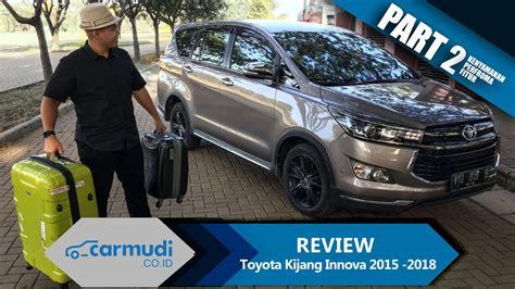 Review Toyota Kijang Innova by Review Toyota Kijang Innova 2015 2018 Legenda Part 2