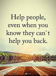 25+ best Helpin... Supporting Someone Quotes