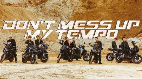 exo don t mess up don t mess up my tempo akan rilis exo buat exo l makin