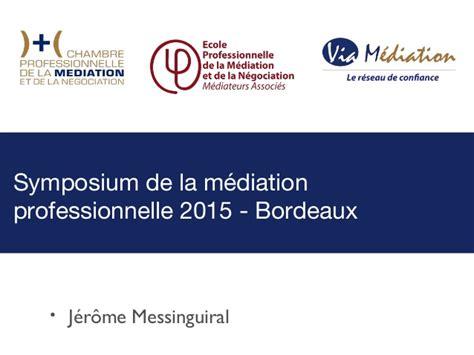 chambre professionnelle de la m iation et de la n ociation symposium de la médiation professionnelle 2015