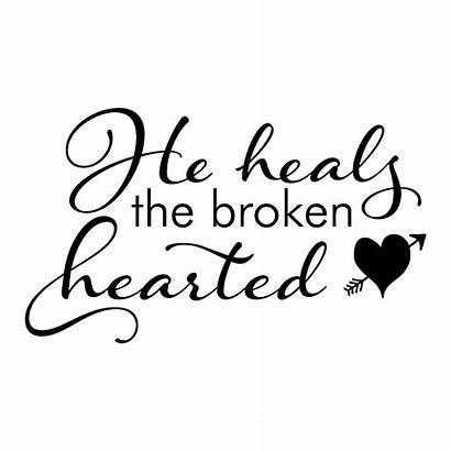 Broken Hearted Heals Wall Quotes Scripture He