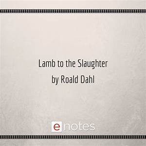 Lamb To The Slaughter By Roald Dahl Study Guide  Chapter