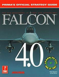 Falcon 4 0  Prima U0026 39 S Official Strategy Guide  By Peter