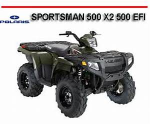 Polaris Sportsman 500 X2 500 Efi 2007 Onward Atv Manual