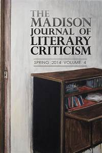 The Madison Journal Of Literary Criticism