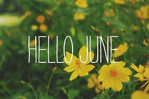 Hello June Pictures, Images, Photos for Facebook ...