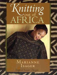 Knitting Out Of Africa   U041e U0431 U0441 U0443 U0436 U0434 U0435 U043d U0438 U0435  U043d U0430 Liveinternet