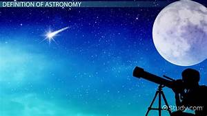 What is Astronomy? - Definition, History, Timeline & Facts ...