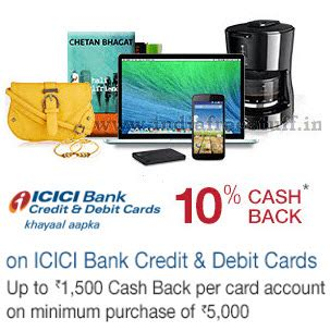 Now enjoy exclusive offers on your icici bank credit card. ICICI Bank Debit & Credit Cards 10% Cashback on Rs. 5000 @ Amazon