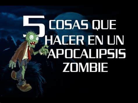 5 Cosas Que Hacer En Caso De Apocalipsis Zombie