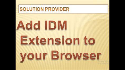 Le module idm est une extension du logiciel internet download manager nommée « idm integration module » qui permet de faire la liaison de idm à votre navigateur web. how to add idm extension to browser chrome mozilla firefox ...