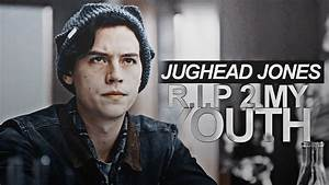 JUGHEAD JONES | R.I.P 2 MY YOUTH - YouTube