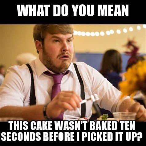 Cake Meme Baking Memes Funnies Cake Cake Memes