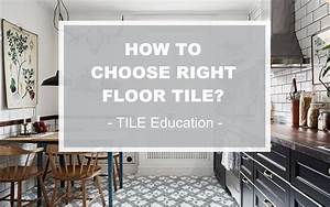 tile education how to choose the right floor tile ant With how to choose kitchen wall tile