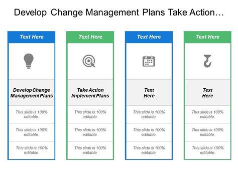 develop change management plans  action implement