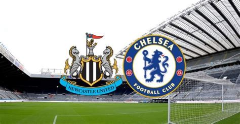 Chelsea face Newcastle as they look to strech unbeaten run ...