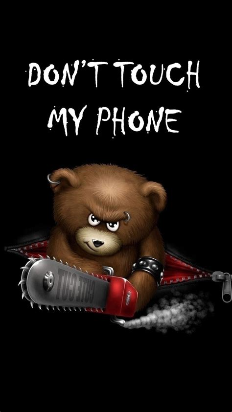 Don't touch my phone wallpapers hd. teddy bear don't touch my phone 1080 x 1920 Wallpapers available for free download. in 2019 ...