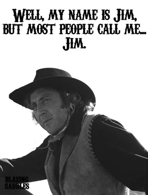 blazing saddles gene wilder quotes movie quote movies mel brooks famous funny comedy lines badges classic need funniest stinking don